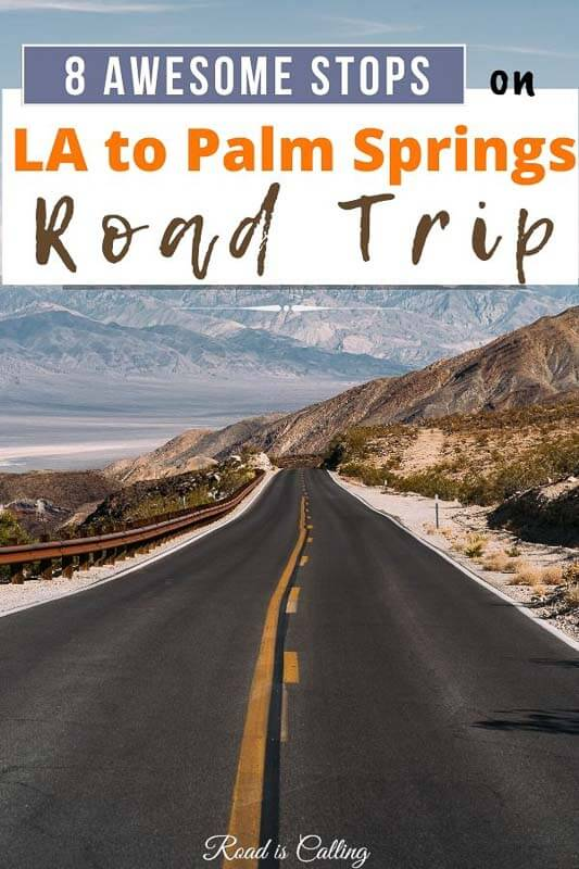 Los Angeles to Palm Springs road trip - 8 amazing stops to make and places to visit | Southern California | Road trips in California | Weekend Getaways USA #bucketlistplaces #bestofcalifornia